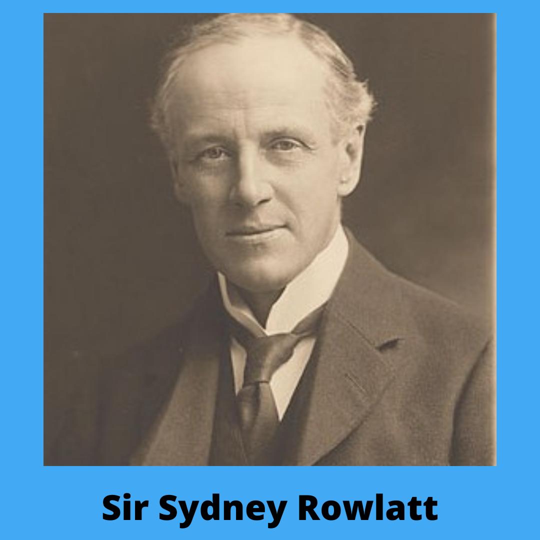 Rowlatt Act was formed by Sir Sydney Rowlatt.