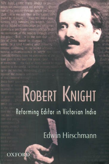 Robert Knight was an English editor, journalist, and newspaper proprietor. He was considered a critic of British Imperialism.
